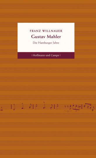 Gustav Mahler. Die Hamburger Jahre.