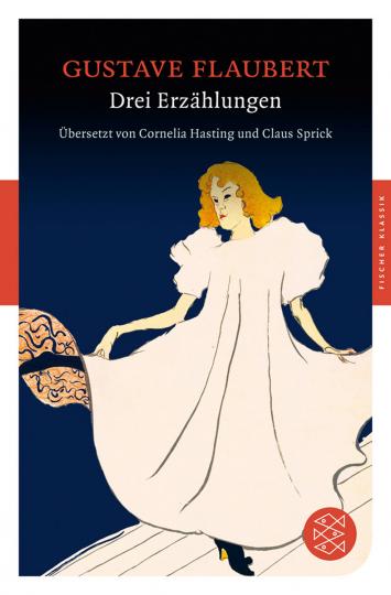 Gustave Flaubert. Drei Erzählungen.