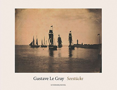 Gustave Le Gray. Seestücke.