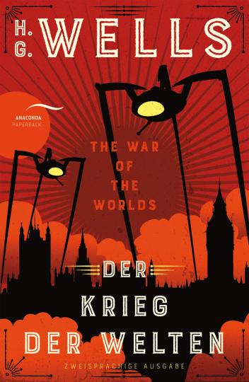 H.G. Wells. Der Krieg der Welten. Zweisprachige Ausgabe.