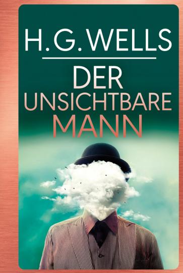 H.G. Wells. Der unsichtbare Mann.