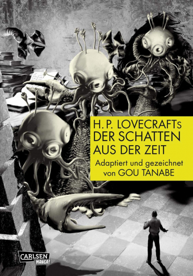 H.P. Lovecrafts »Der Schatten aus der Zeit«.