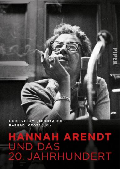 Hannah Arendt und das 20. Jahrhundert.