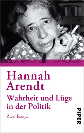 Hannah Arendt. Wahrheit und Lüge in der Politik. Zwei Essays.