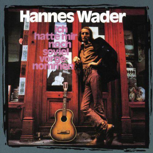 Hannes Wader. Ich hatte mir noch so viel vorgenommen. CD.