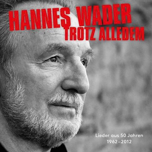 Hannes Wader. Trotz alledem - Lieder aus 50 Jahren. 2 CDs.