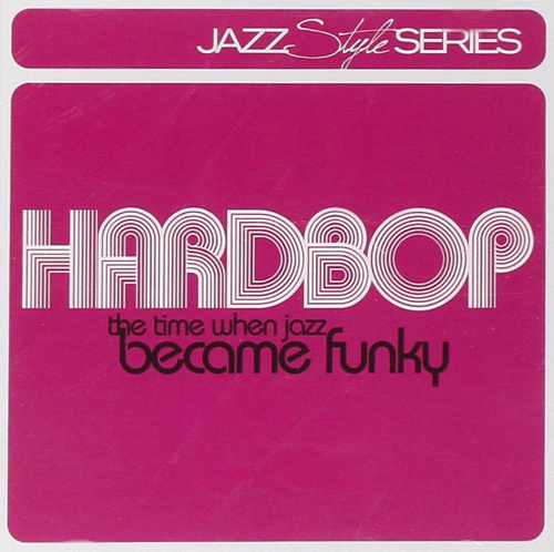 Hardbop. The Time When Jazz Became Funky. 2 CDs.