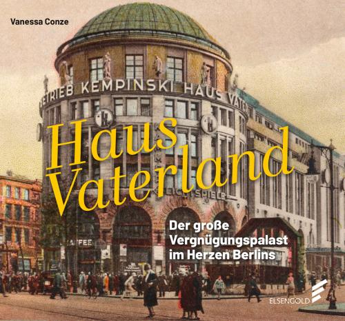 Haus Vaterland. Der große Vergnügungspalast in Berlin.