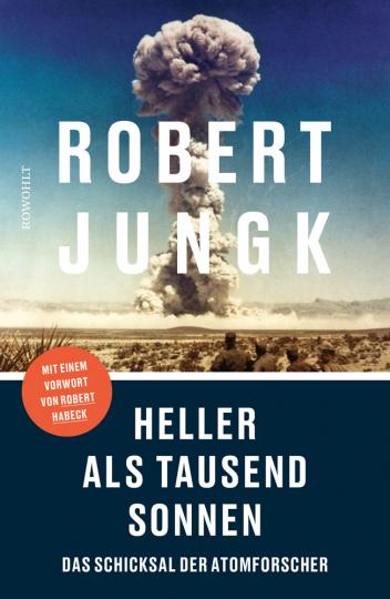 Heller als tausend Sonnen. Das Schicksal der Atomforscher.