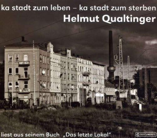 Helmut Qualtinger. Ka Stadt zum Leben - Ka Stadt zum Sterben. CD.