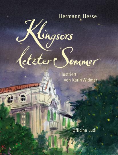 Hermann Hesse. Klingsors letzter Sommer.