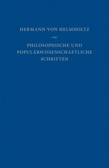 Hermann von Helmholtz. Philosophische und populärwissenschaftliche Schriften.