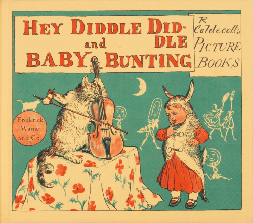 Hey Diddle Diddle and Baby Bunting. Randolph Caldecott's Picture Books.