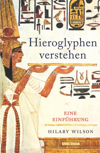 Hieroglyphen verstehen. Eine Einführung.