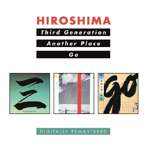 Hiroshima. Third Generation / Another Place / Go. 2 CDs.