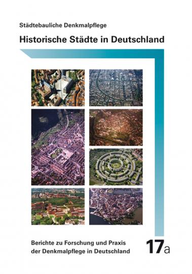 Historische Städte in Deutschland. Stadtkerne und Stadtbereiche mit besonderer Denkmalbedeutung: Eine Bestandserhebung.