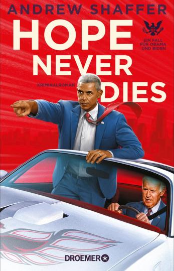 Hope Never Dies. Ein Fall für Obama und Biden. Kriminalroman.