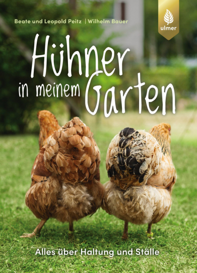 Hühner in meinem Garten. Alles über Haltung und Ställe.