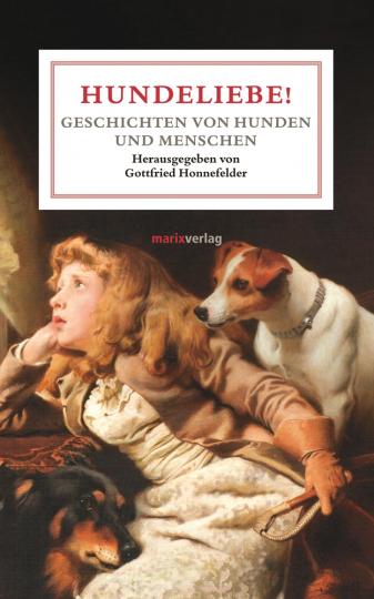 Hundeliebe! Geschichten von Hunden und Menschen.