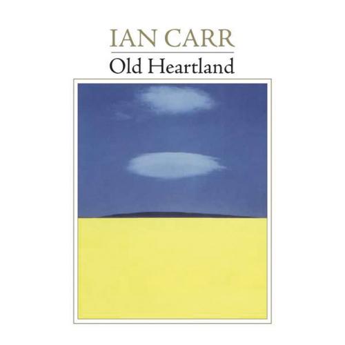 Ian Carr. Old Heartland. CD.