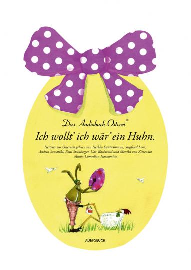 Ich wollt' ich wär' ein Huhn. Das Audiobuch-Osterei. CD.