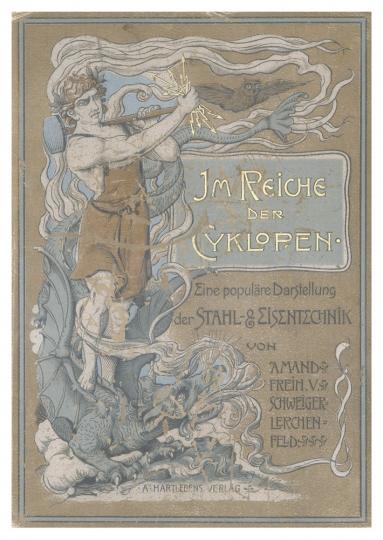 Im Reich der Cyclopen: Eine populäre Darstellung der Stahl- und Eisentechnik - Reprint der Ausgabe von 1900.