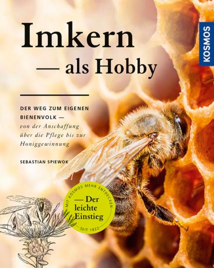 Imkern als Hobby. Der Weg zum eigenen Bienenvolk.