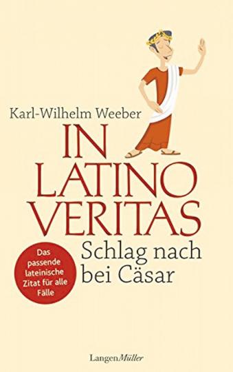 In Latino veritas. Schlag nach bei Cäsar.