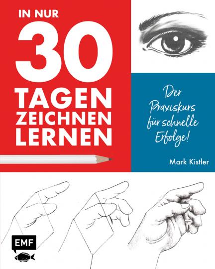 In nur 30 Tagen zeichnen lernen. Der Praxiskurs für schnelle Erfolge.