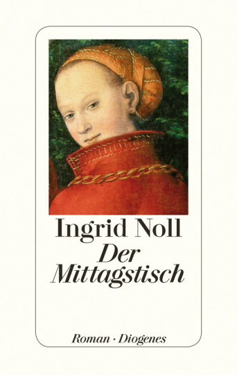Ingrid Noll. Der Mittagstisch. Roman.