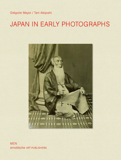 Japan in Early Photographs. The Aimé Humbert Collection at the Museum of Ethnography, Neuchâtel.