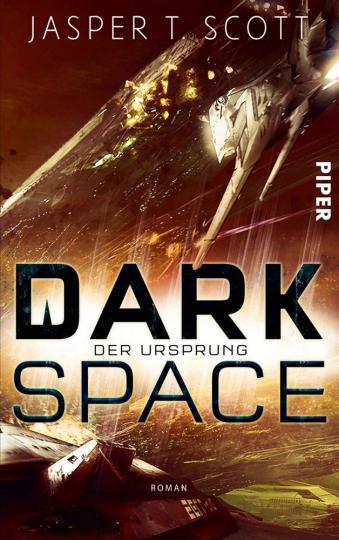 Jasper T. Scott. Dark Space. Der Ursprung.