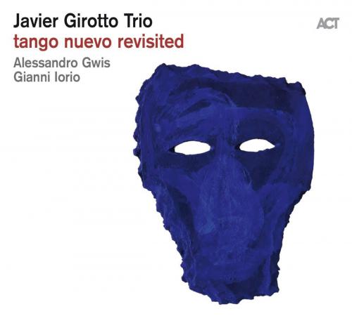Javier Girotto. Tango Nuevo Revisited. CD.