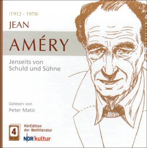 Jean Améry. Jenseits von Schuld und Sühne. 4 CDs.