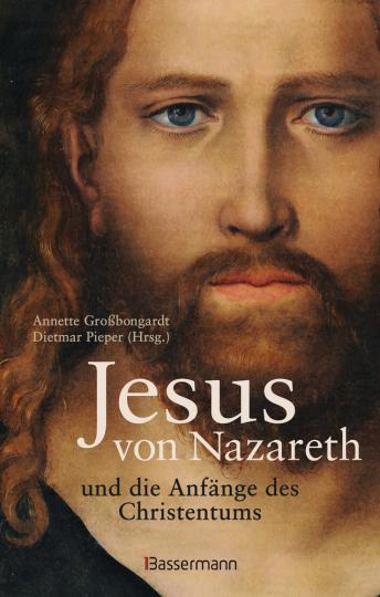 Jesus von Nazareth und die Anfänge des Christentums.