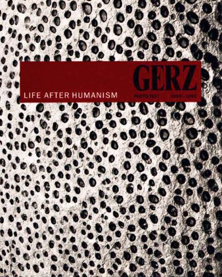 Jochen Gerz - Life after Humanism. Photo/Text 1988-1992.