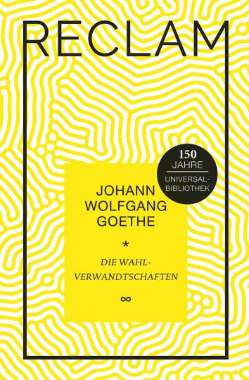 Johann Wolfgang Goethe. Die Wahlverwandtschaften. Jubiläumsausgabe.