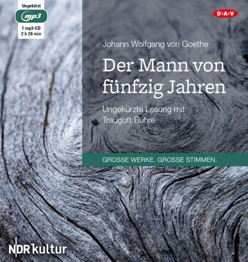 Johann Wolfgang von Goethe. Der Mann von fünfzig Jahren. Hörbuch. 1 CD.