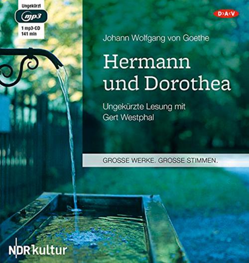 Johann Wolfgang von Goethe. Hermann und Dorothea.