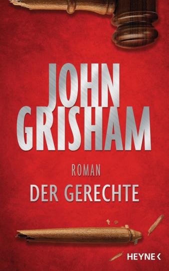 John Grisham. Der Gerechte. Roman.
