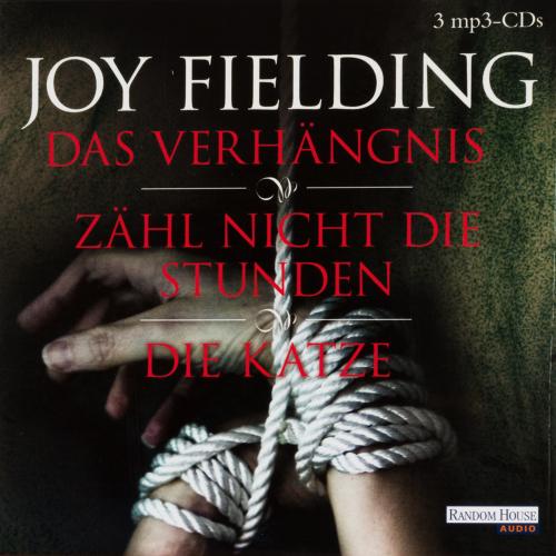 Joy Fielding. Das Verhängnis. Zähl nicht die Stunden. Die Katze. 3 mp3-CDs.