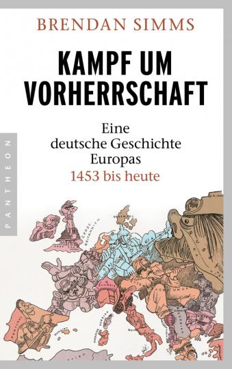 Kampf um Vorherrschaft. Eine deutsche Geschichte Europas. 1453 bis heute.