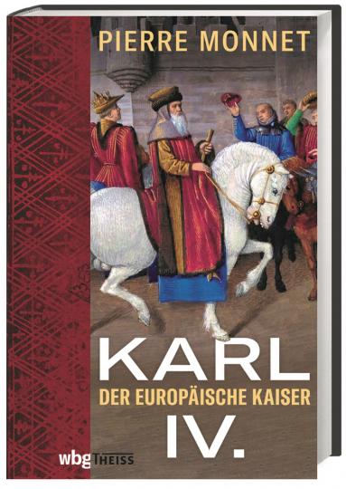 Karl IV. Der europäische Kaiser.