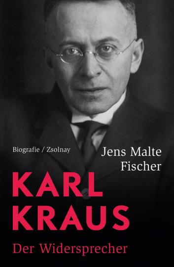Karl Kraus. Der Widersprecher.