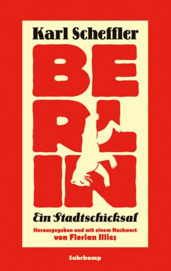 Karl Scheffler. Berlin - ein Stadtschicksal.