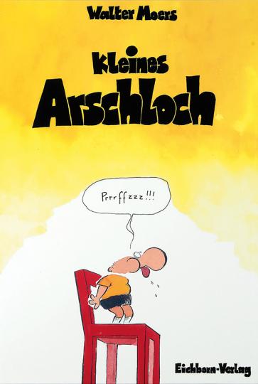 Kleines Arschloch