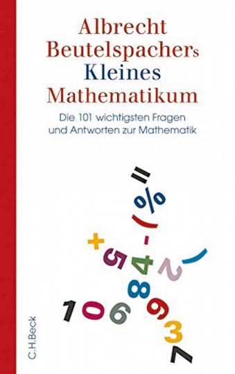 Kleines Mathematikum - Die 101 wichtigsten Fragen und Antworten zur Mathematik