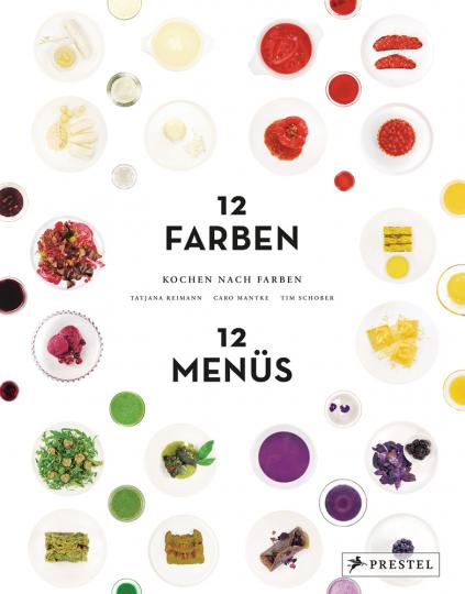 Kochen nach Farben. 12 Farben, 12 Menüs.
