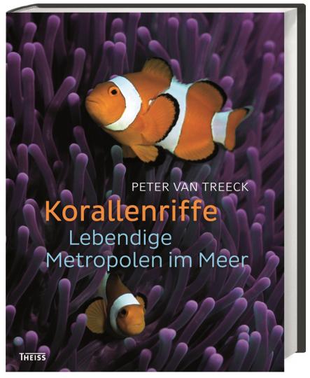 Korallenriffe. Lebendige Metropolen im Meer.