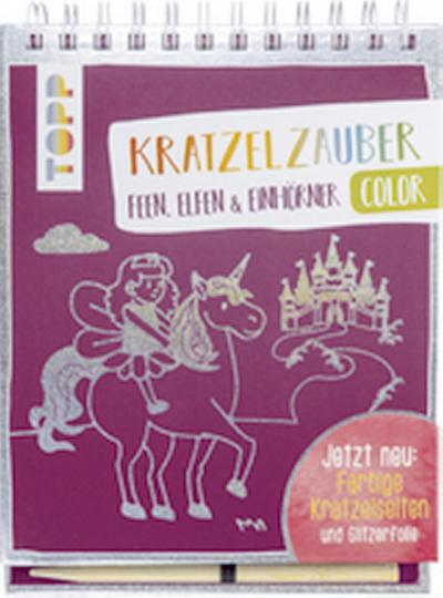 Kratzelzauber Color: Feen, Elfen, Einhörner - Farbige Kratzelseiten mit Glitzerfolie